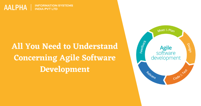 All You Need to Understand Concerning Agile Software Development