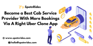 Become a Best Cab Service Provider With More Bookings Via A Right Uber Clone App