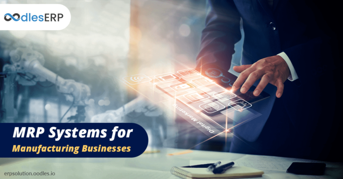 Benefits of Using MRP Systems for Manufacturing Businesses