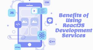 Benefits of Using ReactJS Development Services