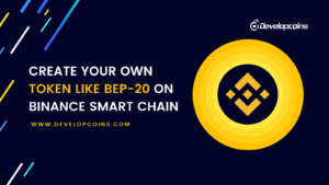 Developcoins is a BEP20 token development company comes with all the set of features you'll need ...