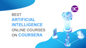 20+ Best Artificial Intelligence Courses Online on Coursera 2021 | 3C