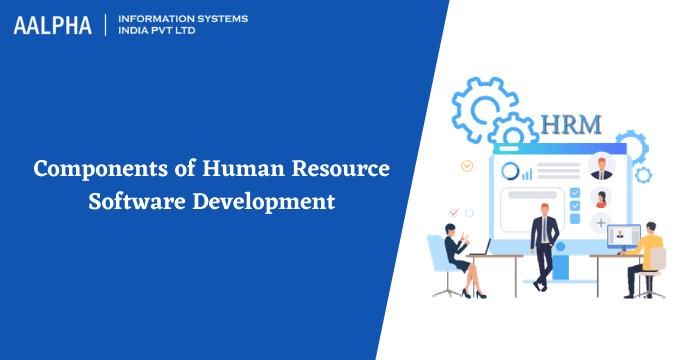 Components of Human Resource Software Development : Aalpha