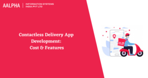 Contactless Delivery App Development: Cost & Features