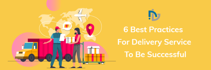 Developing On-Demand Delivery Apps: 6 Best Practices For Delivery Service To Be Successful ̵ ...