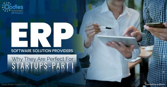 ERP Software Solution Providers: Blessings for Startups Part- I – Oodles ERP