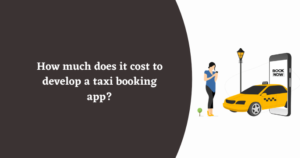 How much does it cost to develop a taxi booking app?
