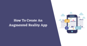How To Create An Augmented Reality App : Aalpha