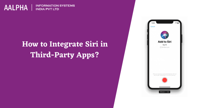 How to Integrate Siri in Third-Party Apps? : Aalpha