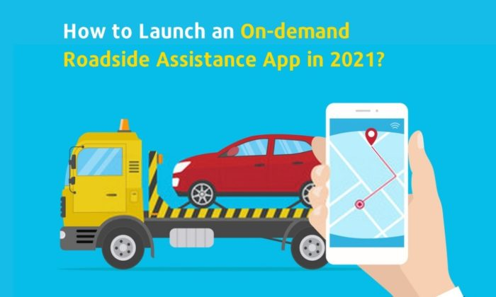 How to launch an on-demand road assistance app in 2021?