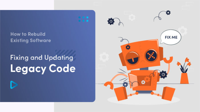 ➤ How To Rebuild Existing Software: Fixing And Updating Legacy Code 🤔