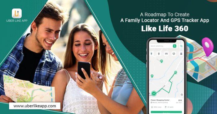 Life360 Clone: How to Build a Family Locator App Like Life360?