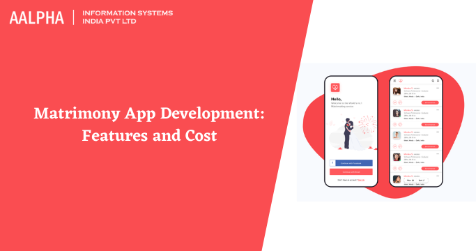 Matrimony App Development: Features and Cost : Aalpha