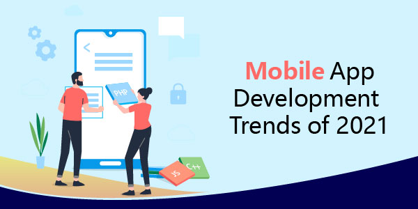 Want to know the mobile app development trends of 2021? This blog is for you! Enter the competit ...
