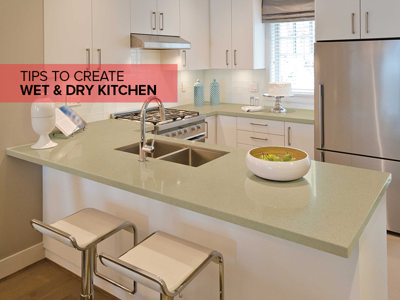 Modern Day Indian Kitchen- How To Create A Wet And Dry Kitchen?
