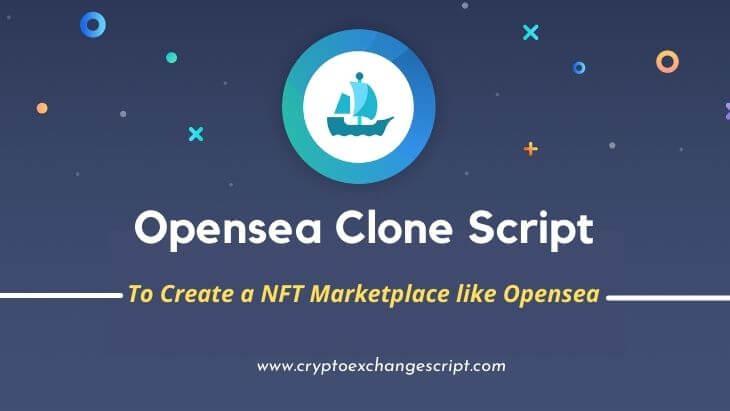 OpenSea Clone Script | OpenSea Clone Software | Create NFT Marketplace like OpenSea