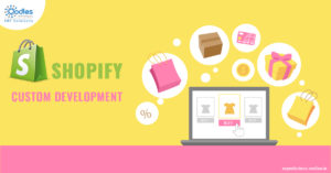 Shopify Custom Development: Key Benefits for E-commerce businesses
