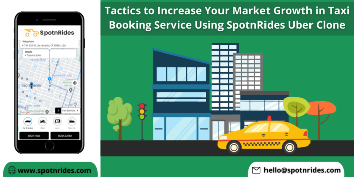 Tactics to Increase Your Market Growth in Taxi Booking Service Using SpotnRides Uber Clone