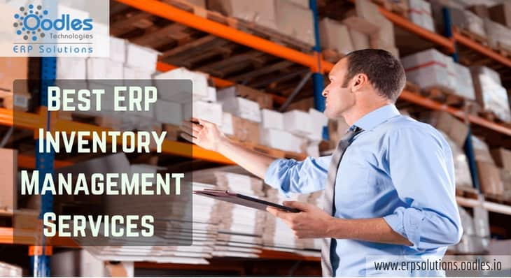 The Importance Of ERP Inventory Management Services – Oodles ERP