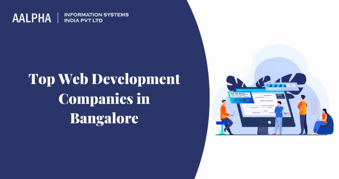 Top Web Development Companies in Bangalore : Aalphaindia