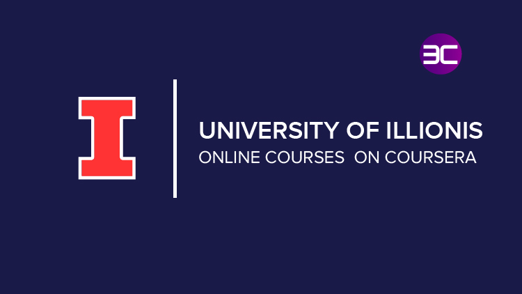 15+ University of Illinois Free Online Courses on Coursera 2021| 3C