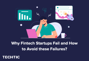 Why Fintech Startups Fail and How to Avoid these Failures?