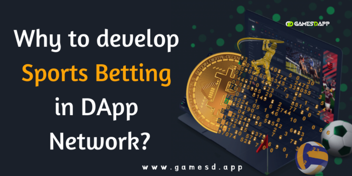 Why to develop sports betting in DApp Network