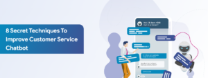 Are you using Customer Service Chatbot on Website? Read and apply these 8 secret techniques to i ...