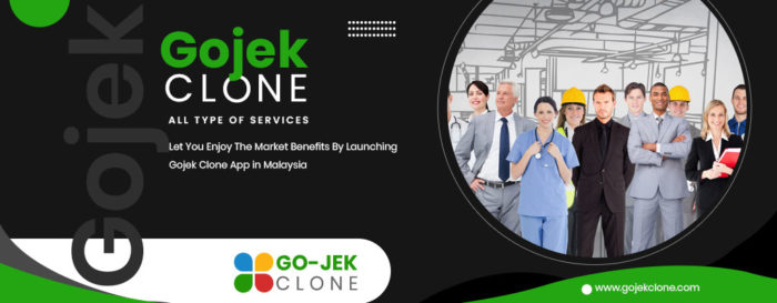 Explore The Market Benefits By Investing in Gojek Clone App Malaysia