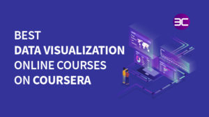 10+ Best Data Visualization Certification Courses on Coursera in 2021 | 3C