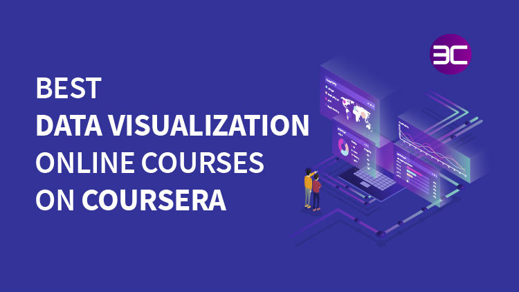 10+ Best Data Visualization Certification Courses on Coursera in 2021   3C