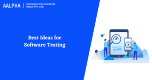 Best Ideas for Software Testing in 2021 & Beyond: Aalpha