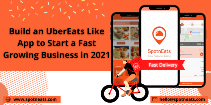 Build an UberEats Like App to Start a Fast-growing Business in 2021