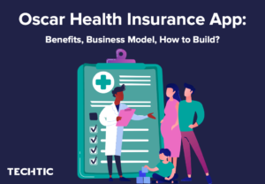 Building Health Insurance App like Oscar Health: Everything You Need to Know