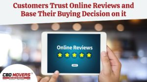 Customers Trust Online Reviews and Base Their Buying Decision on it – CBD Movers Reviews