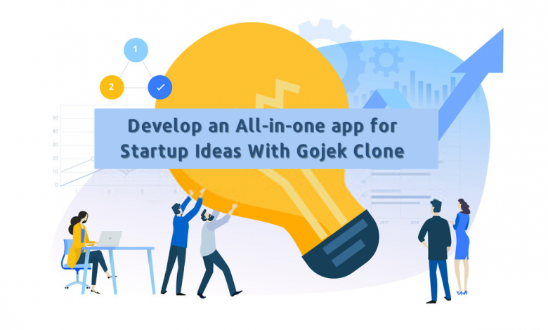Develop an All-in-one app for Startup Ideas With Gojek Clone