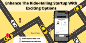 Enhance the Ride-hailing Startup With Exciting Options