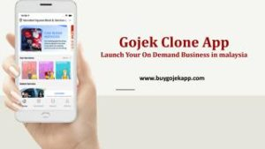 Gojek Clone App : Launch Your On Demand Business in malaysia