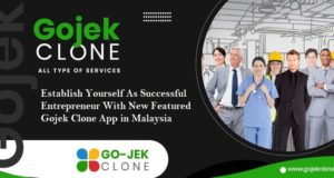 Establish Yourself As Successful Entrepreneur With New Featured Gojek Clone App in Malaysia