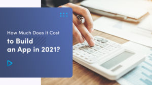 ➤ How Much Does it Cost to Build an App in 2021? 👍