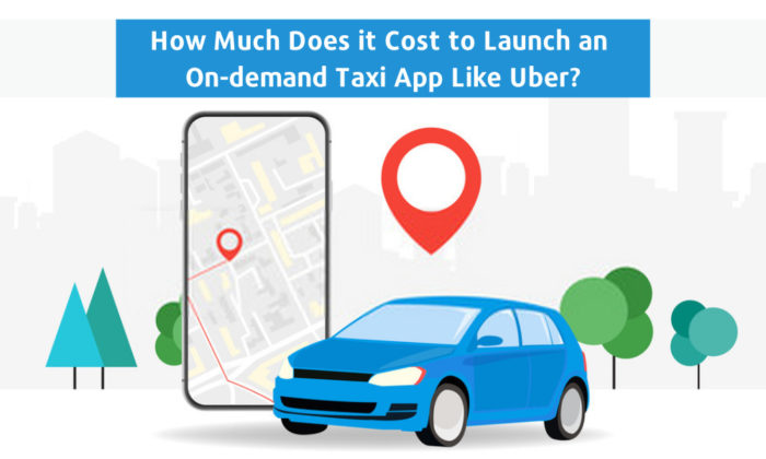 How much does it cost to launch an on-demand taxi app like Uber?
