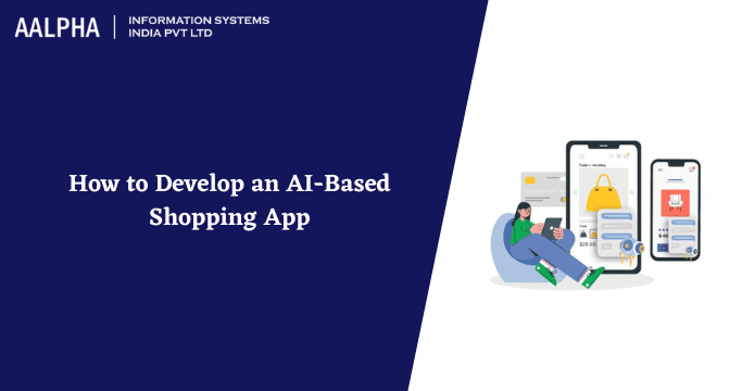 How to Develop an AI-Based Shopping App : Aalpha.net