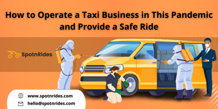 How to Operate a Taxi Business in This Pandemic and Provide a Safe Ride?
