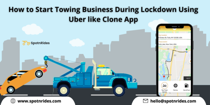 How to Start Towing Business During Lockdown Using Uber-like Clone App?