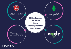 20 Key Reasons Use MEAN Stack Development for Next Project