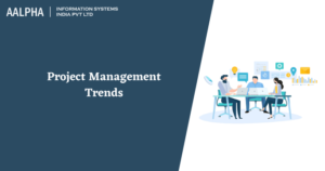 Project Management Trends in 2021 & Beyond : Aalpha