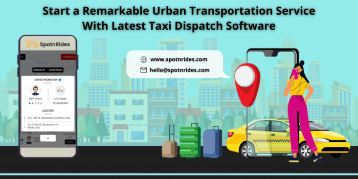 Start a Remarkable Urban Transportation Service With Latest Taxi Dispatch Software