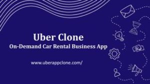 Uber Clone : On-Demand Car Rental Business App  Investing in Our Uber Clone is Beneficial for al ...
