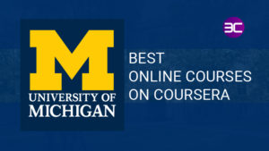 University of Michigan Free Online Courses on Coursera 2021 | 3C- University of Michigan Top Fre ...