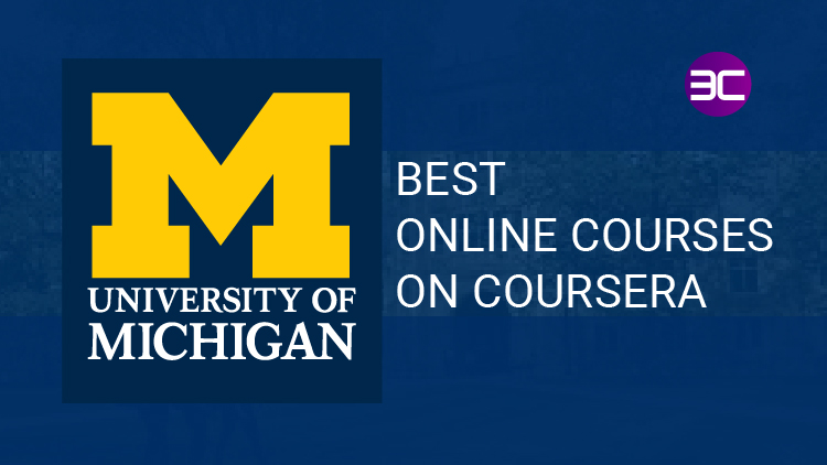 University of Michigan Free Online Courses on Coursera 2021   3C- University of Michigan Top Fre ...